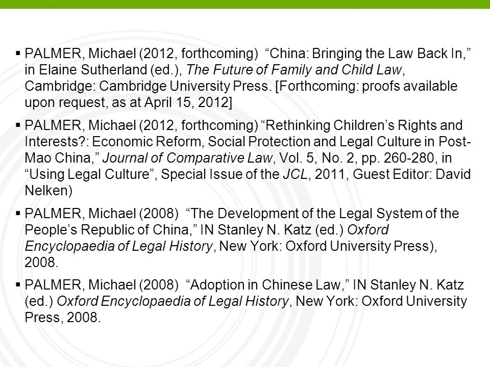 PALMER, Michael (2012, forthcoming) China: Bringing the Law Back In, in Elaine Sutherland (ed.), The Future of Family and Child Law, Cambridge: Cambridge University Press. [Forthcoming: proofs available upon request, as at April 15, 2012]